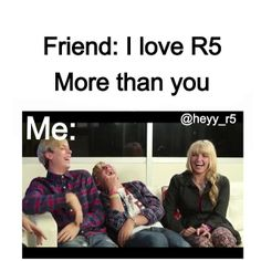 I'm the BIGGEST R5er at my school and probably the  only R5er