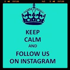 Keep Calm and Follow us on Instagram! www.instagram/hardyparsons