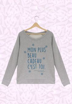 Sweat Mon plus beau cadeau c'est toi  #sweat #femme #colrond #saintvalentin #moncadeau #c'esttoi