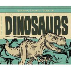 Biggest, Baddest Book of Dinosaurs