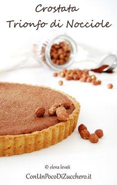 Tart triumph of hazelnuts - Crostata trionfo di nocciole Italian Desserts, Sweet Desserts, Sweet Recipes, Torte Cake, Cake & Co, My Dessert, Dessert Recipes, Cheesecake, Beautiful Desserts