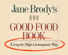 """Amazing! How can Jane Brody still be writing on health for the New York Times??? To start the new year, she AGAIN gets it all wrong: http://j.mp/WtPfB8 Then again, who'd be surprised - she is the author of a book promoting """"Living the High-Carbohydrate Way""""...."""
