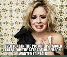 First World Problems: Facebook Stalking Edition.... HA!!