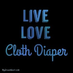 Who doesn't love #ClothDiapers? They are fun, adorable and save you tons of money! http://MyGreenNest.com #ClothDiapering #ChooseCloth