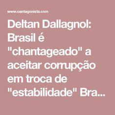 """Deltan Dallagnol: Brasil é """"chantageado"""" a aceitar corrupção em troca de """"estabilidade""""  Brasil 04.06.17 14:38 Ao mesmo tempo que FHC cobra mais explicações da Lava Jato, Deltan Dallagnol explica o truque dos políticos para chantagear o Brasil. Segundo o procurador, em troca da """"estabilidade política, necessária para a economia prosperar"""", """"o país é chantageado a aceitar a corrupção dos donos do poder"""". """"A chave para a recuperação econômica é usada como moeda de troca, para garantir a…"""