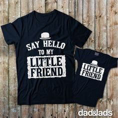 Say Hello To My Little Friend and Little Friend Matching Father Son Shirts - Dad and Lads