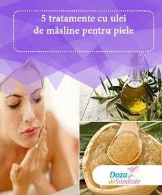 5 tratamente cu ulei de măsline pentru piele   Multe persoane nu știu că există numeroase tratamente cu ulei de măsline pentru piele, care pot înlocui soluțiile clasice pentru îngrijirea acestui organ. Health, Loosing Weight, Health Care, Salud