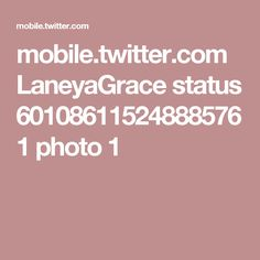 mobile.twitter.com LaneyaGrace status 601086115248885761 photo 1
