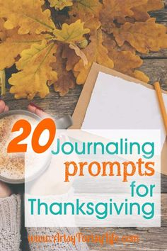 Journaling Prompts For Thanksgiving... Here are my best tips and ideas for creative Thanksgiving journalling prompts you can use to write about how grateful you are for this this holiday season! #journal #creativewriting