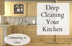 Homemaking 101 Series: Deep Cleaning Your Kitchen