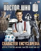 DOCTOR WHO CHARACTER ENCYCLOPEDIA. You just can't get enough info about THE DOCTOR! Brilliant!