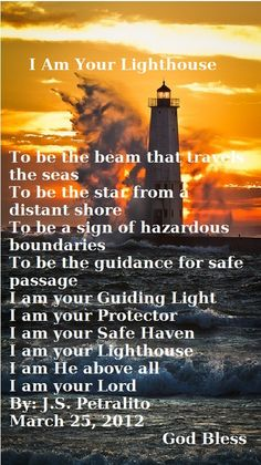 I Am Your Lighthouse For the families with loss in Newtown, Ct. My prayers are for you. God Is Amazing, God Is Good, Lighthouse Quotes, Beacon Of Light, Lord And Savior, Gods Grace, Positive Words, Scripture Verses, Faith In God