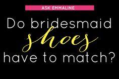 Emmaline Bride - Handmade Wedding Blog Do bridesmaid shoes have to match? Can bridesmaids wear different… Handmade Wedding Blog