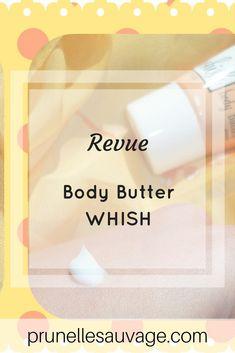Revue Body Butter amande de WHISH #blog #beaute #skincare #prunellesauvage #whish