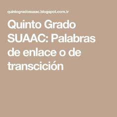 Quinto Grado SUAAC: Palabras de enlace o de transcición