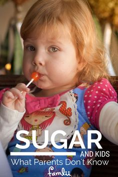 What Parents Don't Know About Sugar www.famlii.com/what-parents-should-know-about-impact-of-sugar-on-kids/
