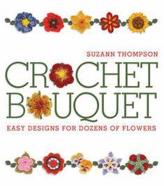 Crochet Books Online - Crochet Bouquet Easy Designs for Dozens of Flowers Crochet Flower Patterns, Crochet Motif, Crochet Flowers, Crochet Stitches, Knit Crochet, Crochet Appliques, Ravelry Crochet, Easy Crochet, Book Crafts