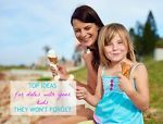 TOP IDEAS FOR DATES WITH YOUR KIDS THEY WON T FORGET