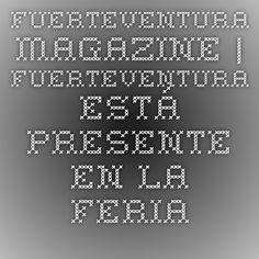 FUERTEVENTURA MAGAZINE | Fuerteventura está presente en la feria de Turismo Matka 2015Fuerteventura está presente en la feria de Turismo Matka 2015