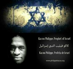 Book of Prophet Kacou Philippe  KACOU 124: KACOU PHILIPPE, PROPHET OF THE JEWS http://philippekacou.org/midnight-Cry/kacou124.htm