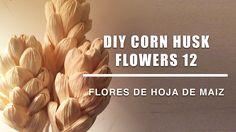 como se hace flores hoja de maiz 12/Corn husk dolls & flowers /hojas de totomoxtle - YouTube