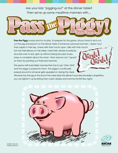 FREE Printable Pass the Piggy Game : fun way to teach kids table manners... person with the piggy at the end of dinnertime has to do the dishes!