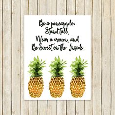 "Pineapple Kitchen Print, ""Be A Pineapple: Stand Tall, Wear a Crown, and Be Sweet On The Inside"", 11x14, 8x10, 5x7, 4x6, Piper and Lily"