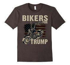 Bikers For Trump T-shirt | One of the largest and best collection ofbikerstyle sayings and graphic tee shirts anywhere on the web. The great gift for your mom or wife. More styles daily updated!