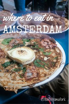 Amsterdam's got great pancakes, breakfast, Moroccan food, and a few other delicious dishes. Check out which restaurants to go to, and better yet, which restaurants to avoid. by www.talesfromafork.com