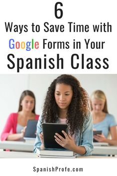Learn six ideas on how to save time and use Google forms in your middle school or high school Spanish class.