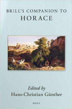 Brill's companion to Horace / edited by Hans-Christian Günther Publicación Leiden ; Boston : Brill, 2013