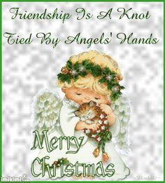 Friendship is a knot tied by angels hands angel christmas merry christmas christmas gif happy holidays seasons greetings christmas quote christmas card cute christmas christmas greeting christmas friend animated christmas