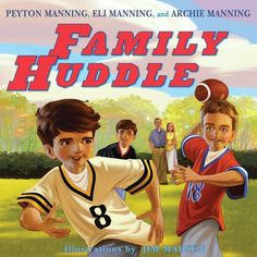 FAMILY HUDDLE by Peyton, Eli, and Archie Manning (Book Fair)