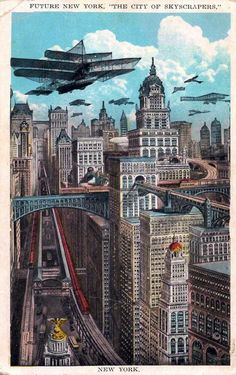 Retro-Future New York, envisioned in the early 20th century.