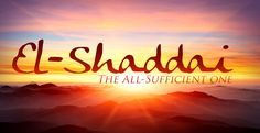 El-Shaddai: The All-Sufficient One   -   Nancy explores the name of God Almighty--El Shaddai--and explains how He can be your All-Sufficient One.