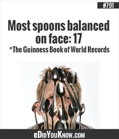 Most spoons balanced on face: 17 *The Guinness Book of World record Medical Mnemonics, Guinness Book, Fact Of The Day, Funny Pictures, Funny Pics, World Records, Did You Know, Fun Facts, Knowledge