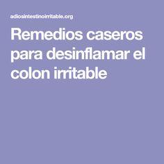 Remedios caseros para desinflamar el colon irritable