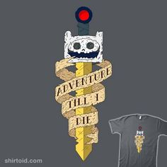 Adventure Till I Die | Shirtoid #adventuretime #aguluque #finn #skull #sword #tvshow