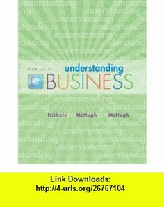 Understanding Business Loose-Leaf Edition (9780077389567) William Nickels, James McHugh, Susan McHugh , ISBN-10: 0077389565  , ISBN-13: 978-0077389567 ,  , tutorials , pdf , ebook , torrent , downloads , rapidshare , filesonic , hotfile , megaupload , fileserve