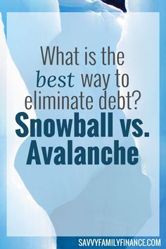 The debt snowball method and the debt avalanche method are the two best and most popular ways to eliminate debt quickly. Which one will work best for you?