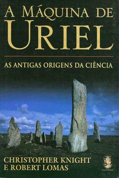 Download A Máquina de Uriel - Christopher Knight, Robert Lomas  em-epub-mobi-e-pdf