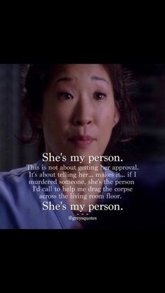 Grey's anatomy-Christina Yang is my person in Grey's! My person. Greys Anatomy Frases, Greys Anatomy Funny, Grey Anatomy Quotes, Grays Anatomy, Tv Show Quotes, Movie Quotes, Funny Quotes, Meredith And Christina, Meredith Grey Quotes