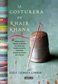 "Libros que voy leyendo: ""La costurera de Khair Khana"" de Gayle Tzemach Lemmon"