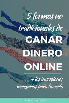 5 Maneras No Tradicionales de Ganar Dinero Online + Las Inversiones Necesarias para Hacerlo