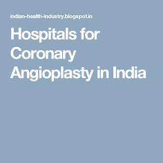 Hospitals for Coronary Angioplasty in India