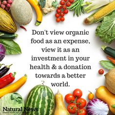 YOU ARE WHAT YOU EAT: A PERPECTIVE WHY TO LOOK AT ORGANIC FOODS