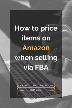 A guide for determining the best selling price for your items. FBA | Amazon | Online Selling | Pricing | Guide | Fulfillment by Amazon | Sourcing