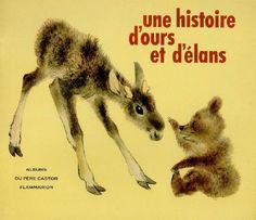 Père Castor Une histoire d'ours et d'élan 1974