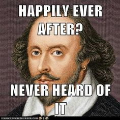 I found this meme on icanhascheezburger.com and found it very funny and relevant. The meme is playing on the fact that most of Shakespeare's plays don't end well at all which is a bit of a contrast from what we are used to as children where by the end of the movie the bad guy is dead and good prevails but with Shakespeare everybody is dead. Matt Bauer