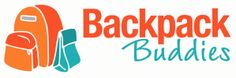 Backpack Buddies - Find a local school in need and donate! You will be directly helping families!